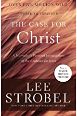 The Case for Christ: A Journalist's Personal Investigation of the Evidence for Jesus (Case for ... Series) Kindle Edition