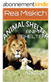 ANIMAL SHELTER: Animals (English Edition)