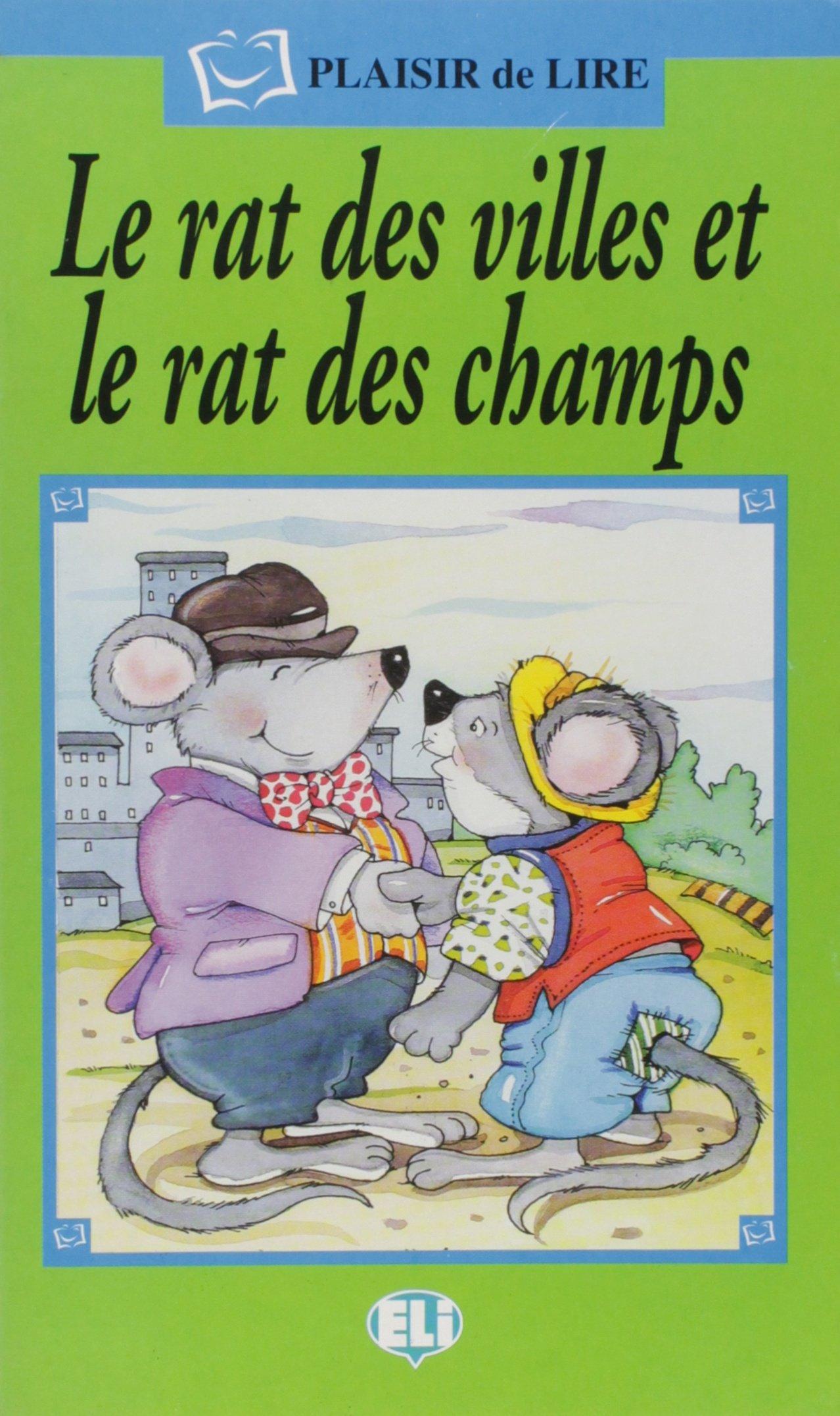 La Rat de Ville Et Le Rat Des Champs (Plaisir de Lire) (French Edition) by European Language Institute
