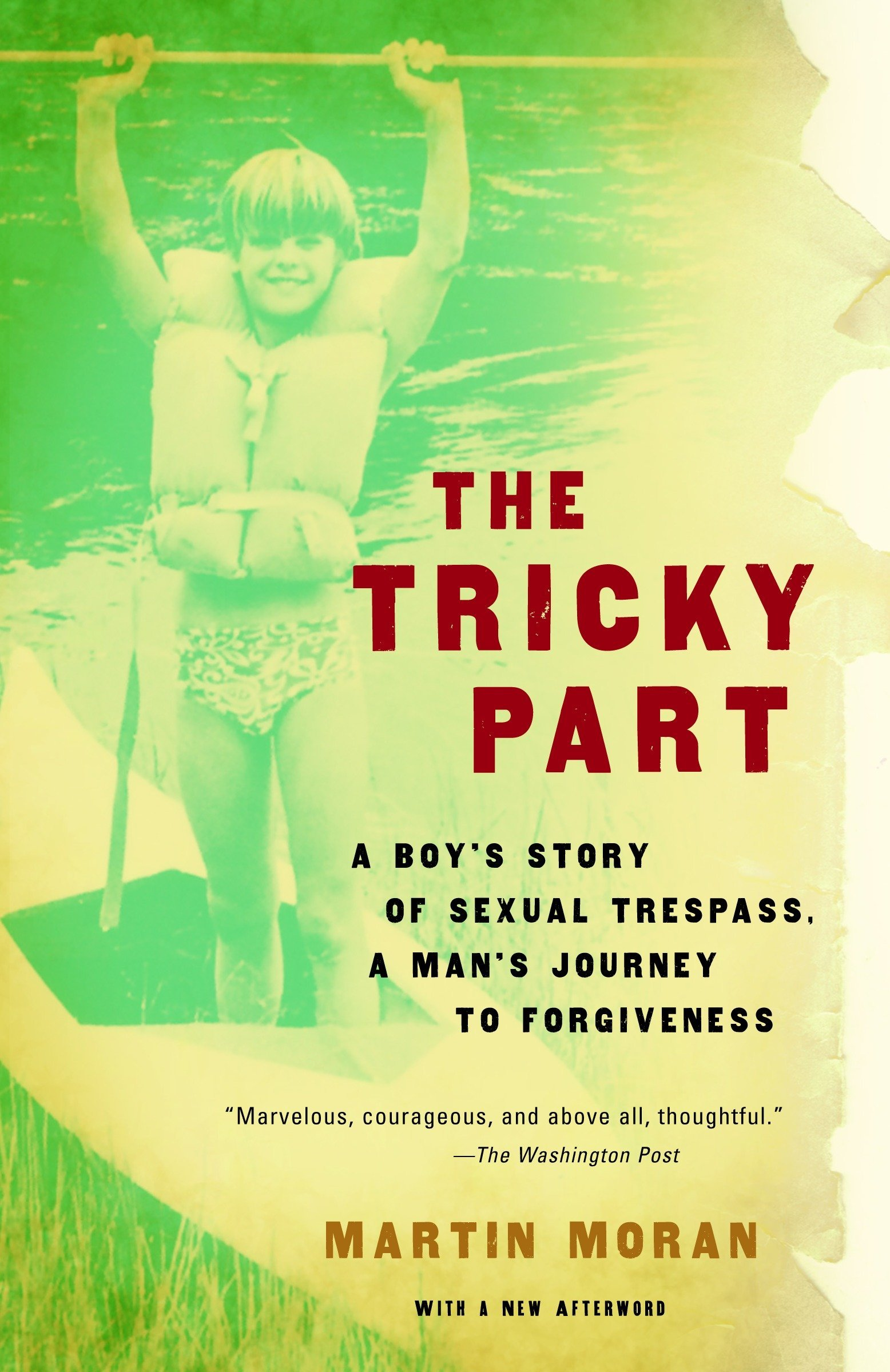 Read Online The Tricky Part: A boy's story of sexual trespass, a man's journey to forgiveness pdf epub