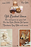 Over 250 Gift Basket Ideas