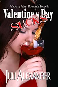 Valentine's Day Sucks (A Young Adult Romance Novella)