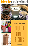 Protein Shake Recipes : Best 50 Delicious of Protein Shake Cookbook (Protein Shake Recipes, Protein Shake Recipe Book, Protein Shake Book, Protein Shake Cookbook) (Kenny Galarza Cookbooks No.3)