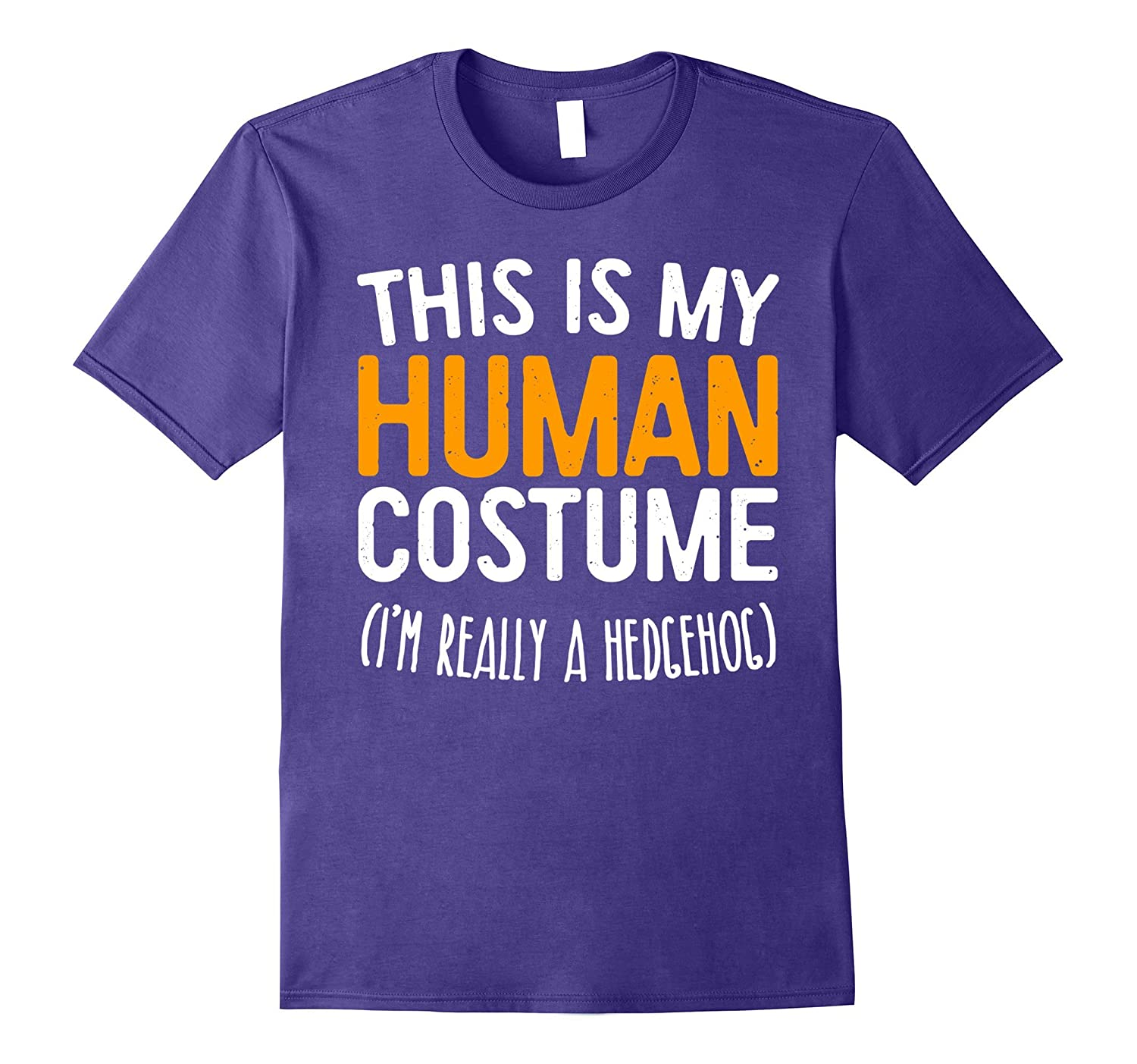 This Is My Human Costume I'm Really A Hedgehog T-Shirt-AZP