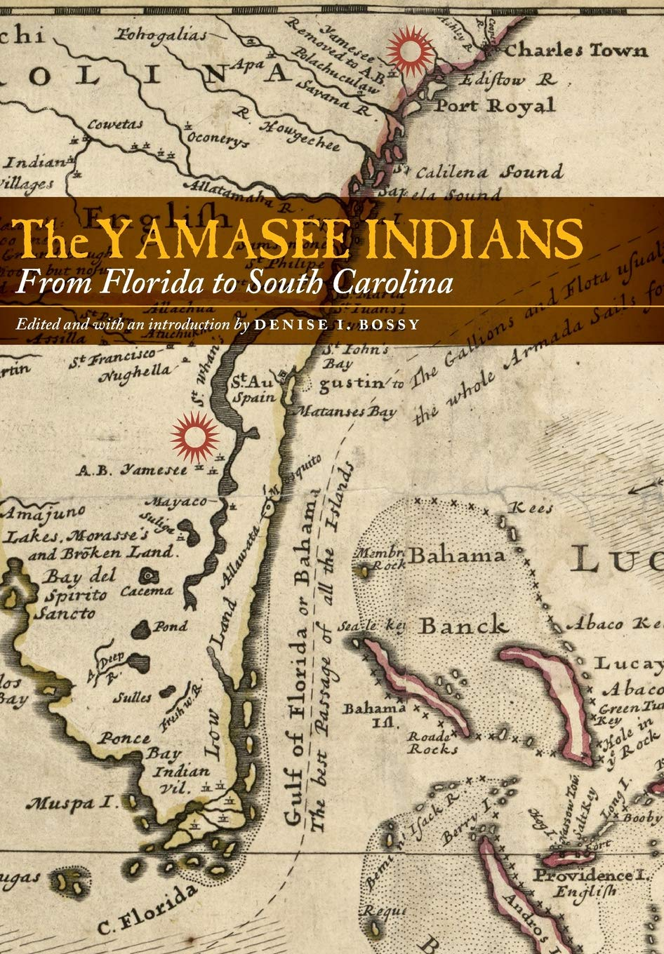Read Online The Yamasee Indians: From Florida to South Carolina PDF