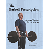 The Barbell Prescription: Strength Training for Life After 40 (English Edition)
