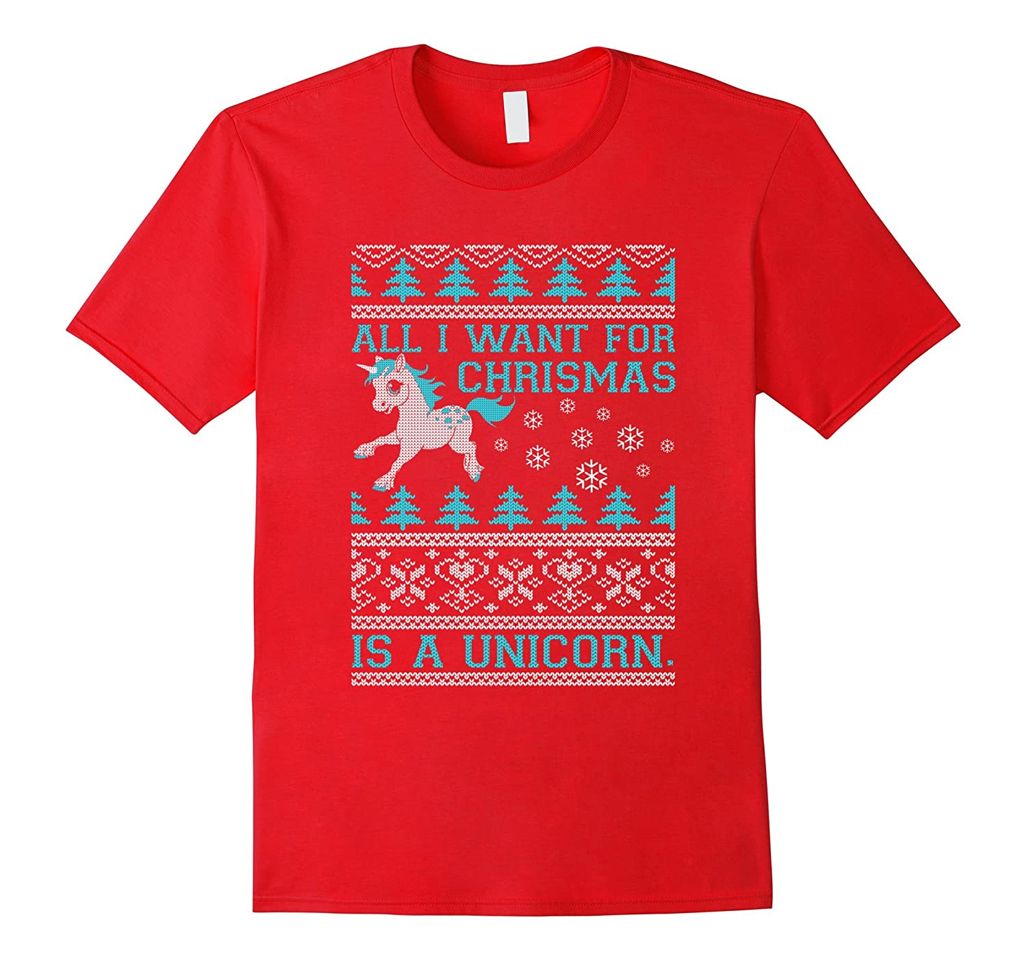 All I Want For Christmas Is A Unicorn Ugly Sweater T-Shirt-FL