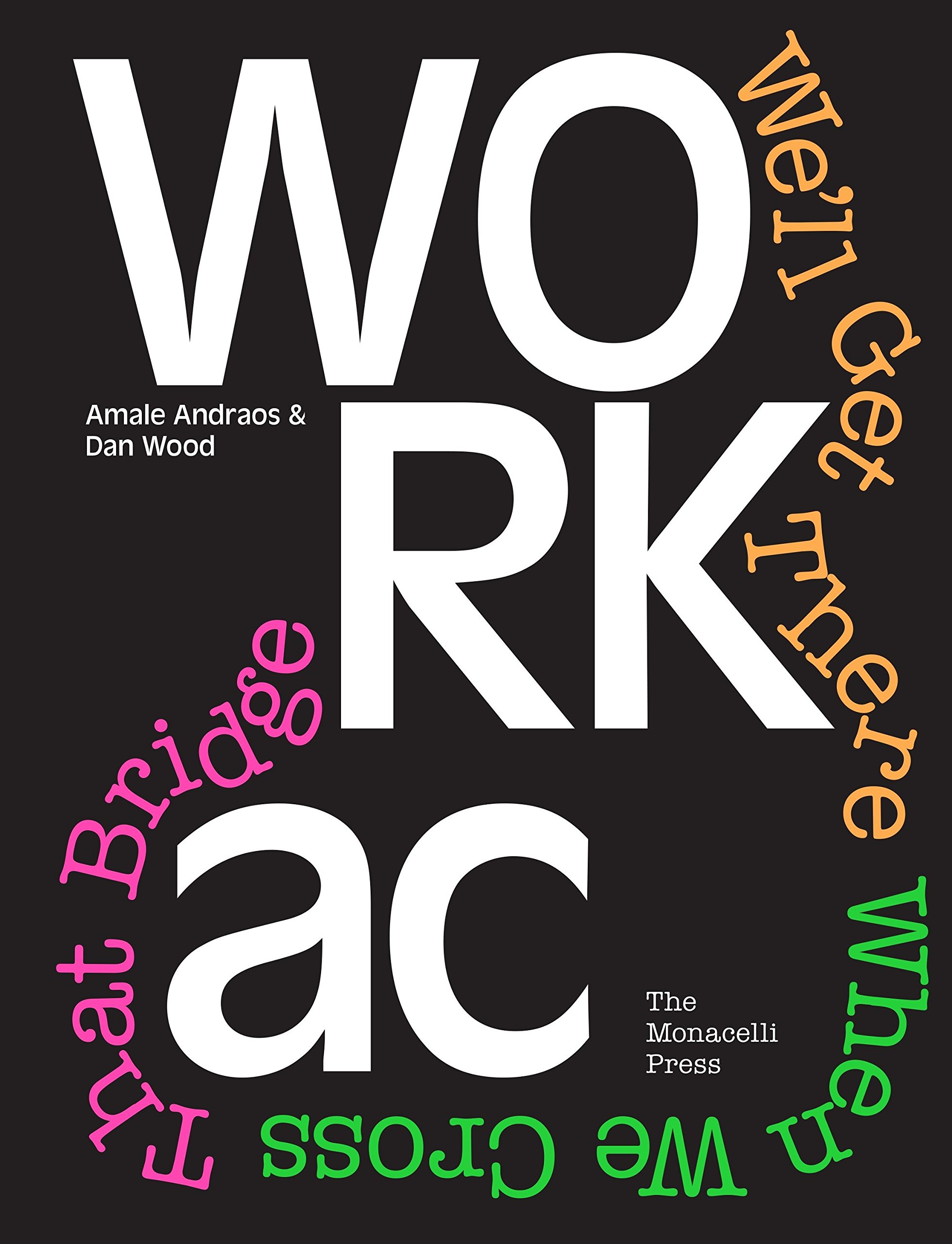 WORKac: We'll Get There When We Cross That Bridge