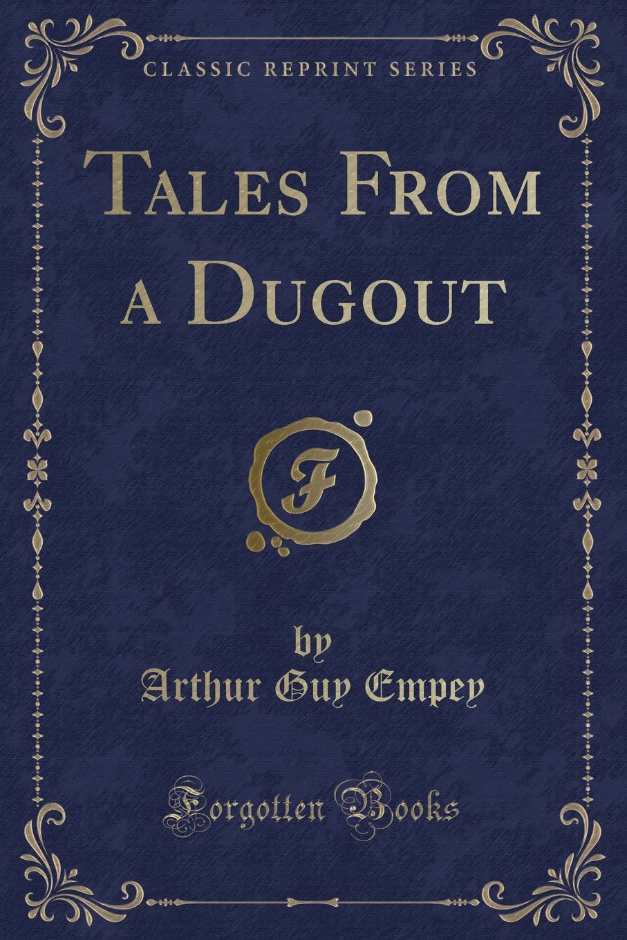 Read Online Tales From a Dugout (Classic Reprint) ebook