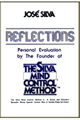 Reflections: Personal Evaluation by the Founder of the Silva Method Kindle Edition