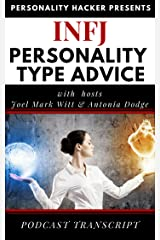 INFJ Personality Type Advice: Personality Hacker Podcast Transcript Kindle Edition