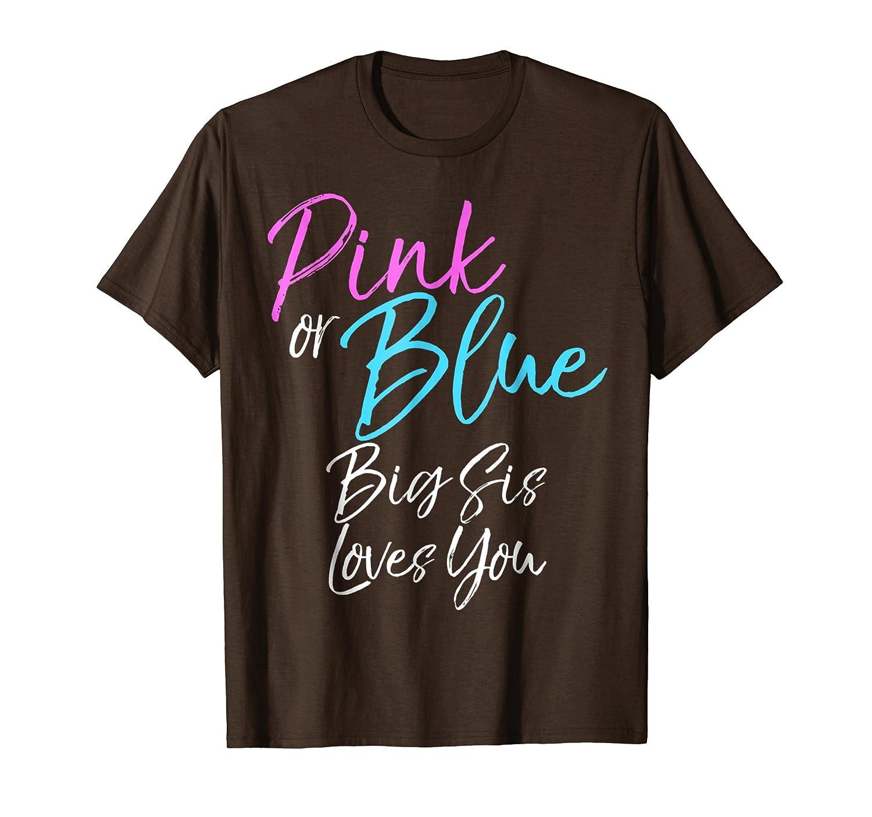 Pink or Blue Big Sis Loves You Shirt Sister Gender Reveal- TPT