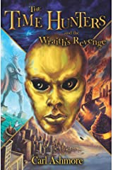 The Time Hunters and the Wraith's Revenge: Book 6 of the Time Hunters Saga Kindle Edition