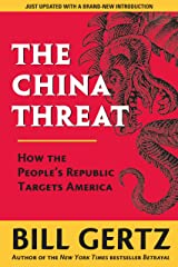 The China Threat: How the People's Republic Targets America Kindle Edition