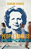 People Like Us: Margaret Thatcher and Me