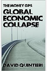 The Money GPS: Global Economic Collapse Kindle Edition