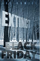 Black Friday (Extinct Book 3) Kindle Edition