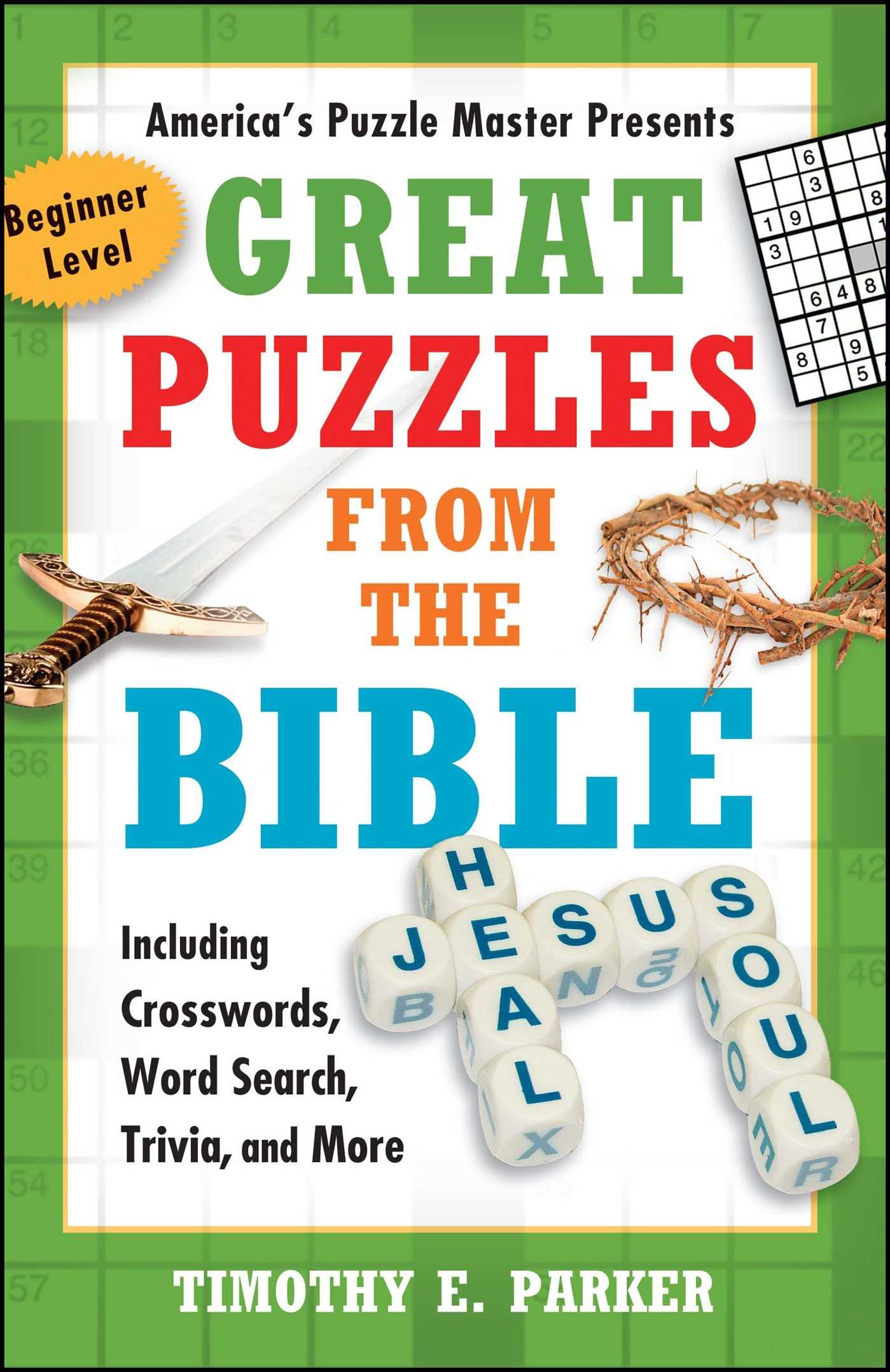 Great Puzzles from the Bible: Including Crosswords, Word Search, Trivia,  and More, Beginner Level: Timothy E. Parker: 9781439192269: Amazon.com:  Books