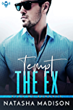 Tempt The Ex (Tempt Series 2.5)