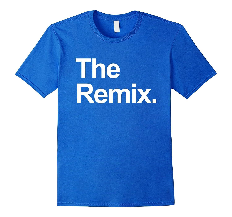 Adult The Original The Remix Funny Matching Birthday Shirts