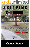 Skipping Childhood:  A Novel (From Abused Foster Child to Adolescent Serial Killer)