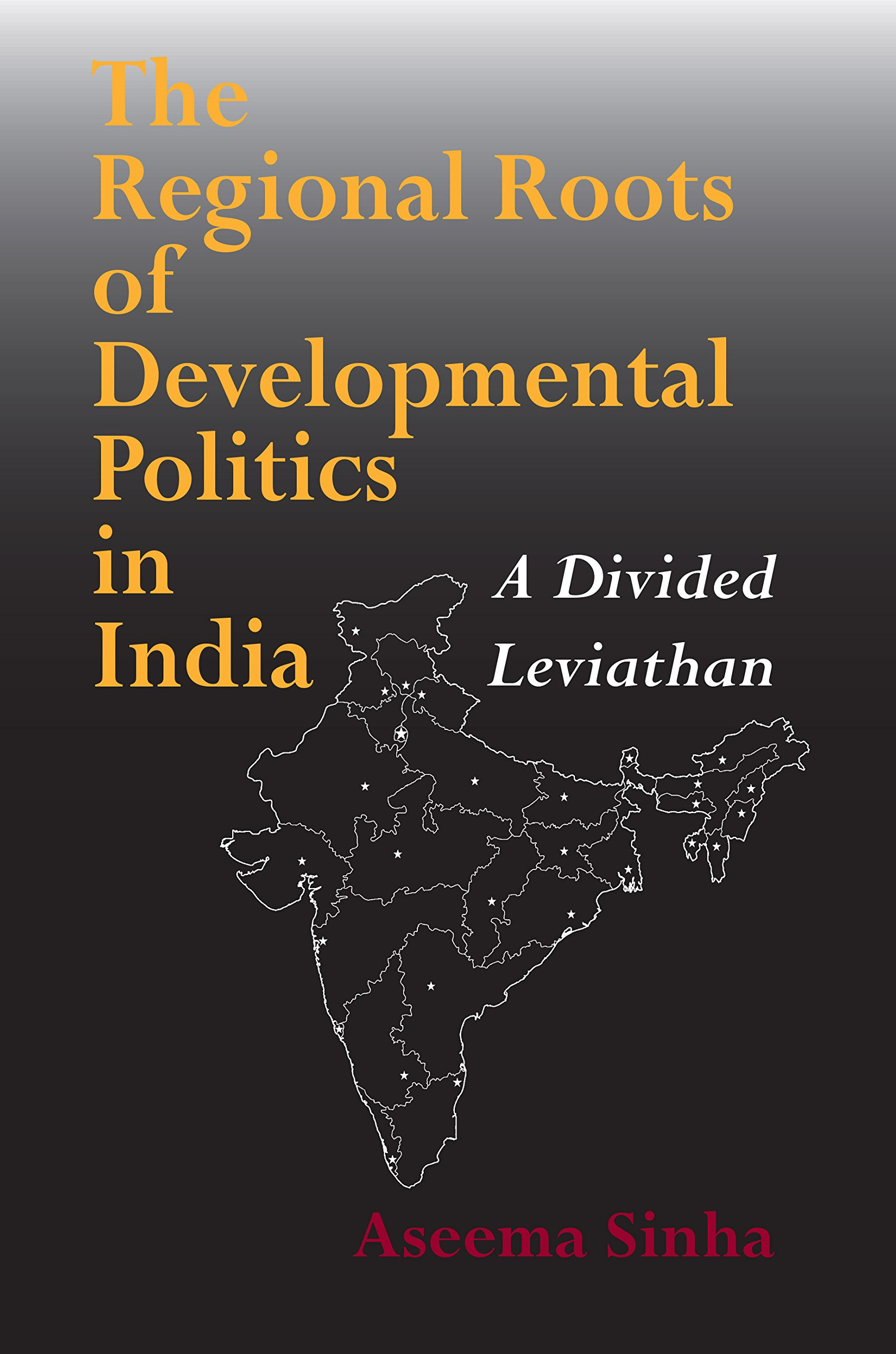 The Regional Roots of Developmental Politics in India: A Divided Leviathan (Contemporary Indian Studies) PDF