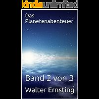 Das Planetenabenteuer: Band 2 von 3 (Die Weltraumabenteuer) (German Edition) book cover