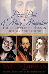 Peter, Paul and Mary Magdalene: The Followers of Jesus in History and Legend Kindle Edition