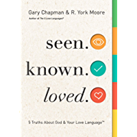 Seen. Known. Loved.: 5 Truths About Your Love Language and God
