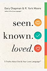 Seen. Known. Loved.: 5 Truths About Your Love Language and God Kindle Edition