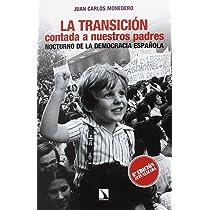 La Transición contada a nuestros padres: Nocturno de la democracia española Mayor: Amazon.es: Monedero Fernández, Juan Carlos: Libros