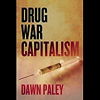 Drug War Capitalism (English Edition)