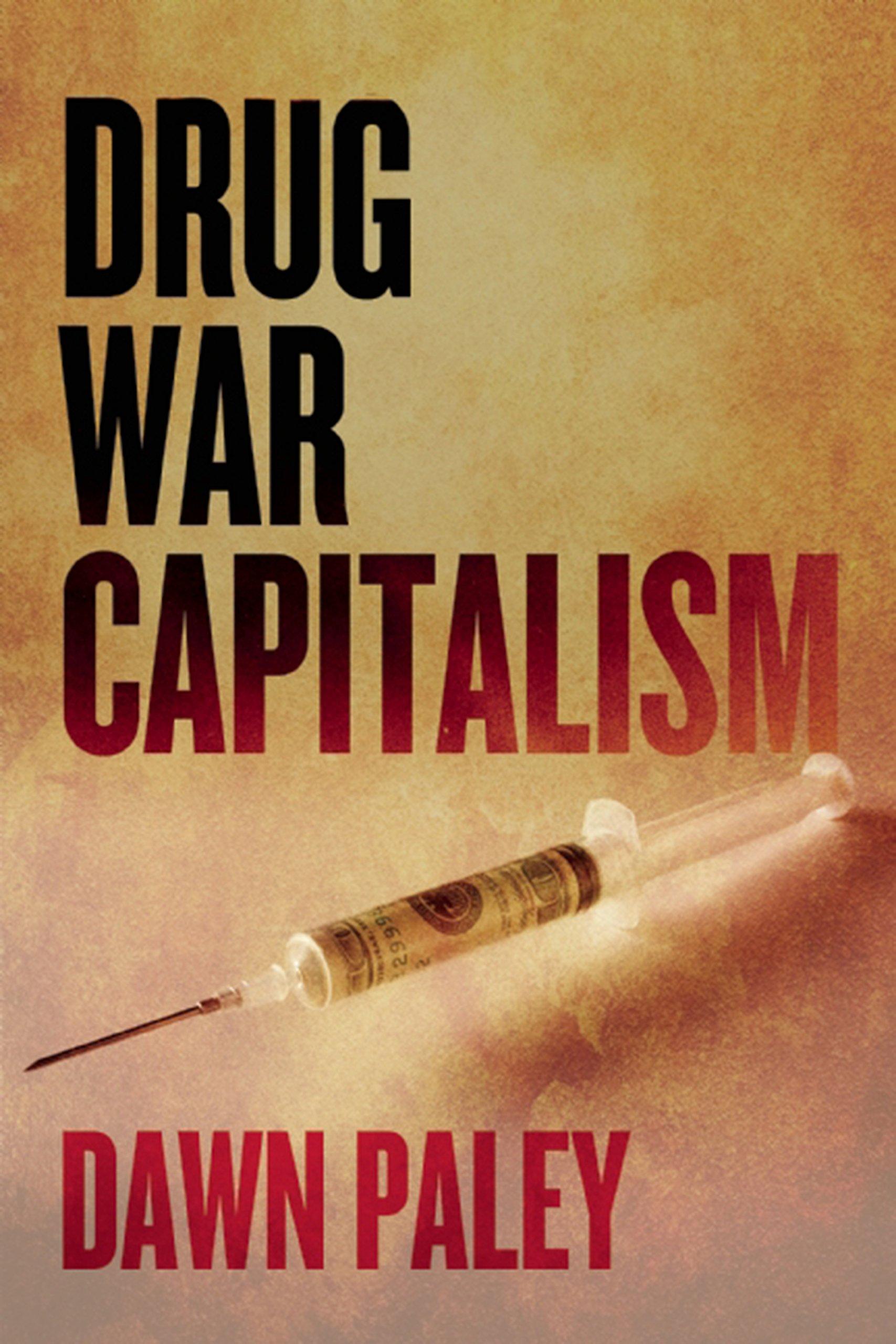 Drug War Capitalism Dawn Paley product image