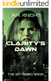 Clarity's Dawn: A Science Fiction Adventure Series (The Skyward Saga Book 3)