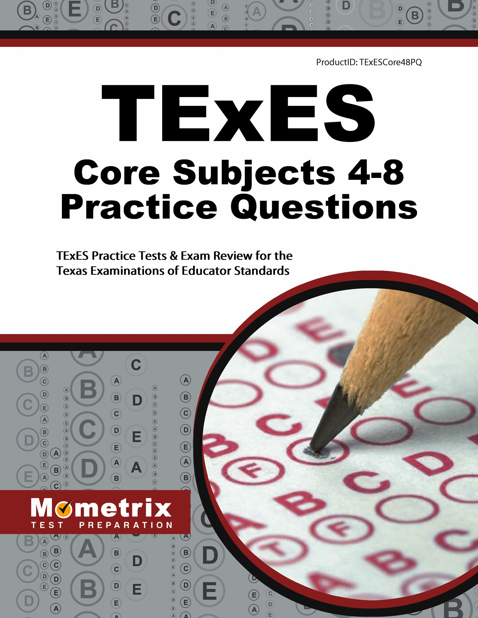 Passing the texes certification exam - Texes Core Subjects 4 8 Practice Questions Texes Practice Tests Exam Review For The Texas Examinations Of Educator Standards Texes Exam Secrets Test