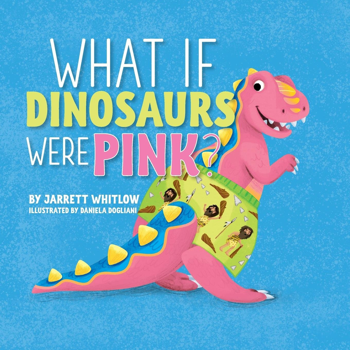 Download What If Dinosaurs Were Pink? pdf