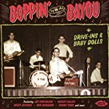 Boppin' By The Bayou ~ Drive-Ins & Baby Dolls
