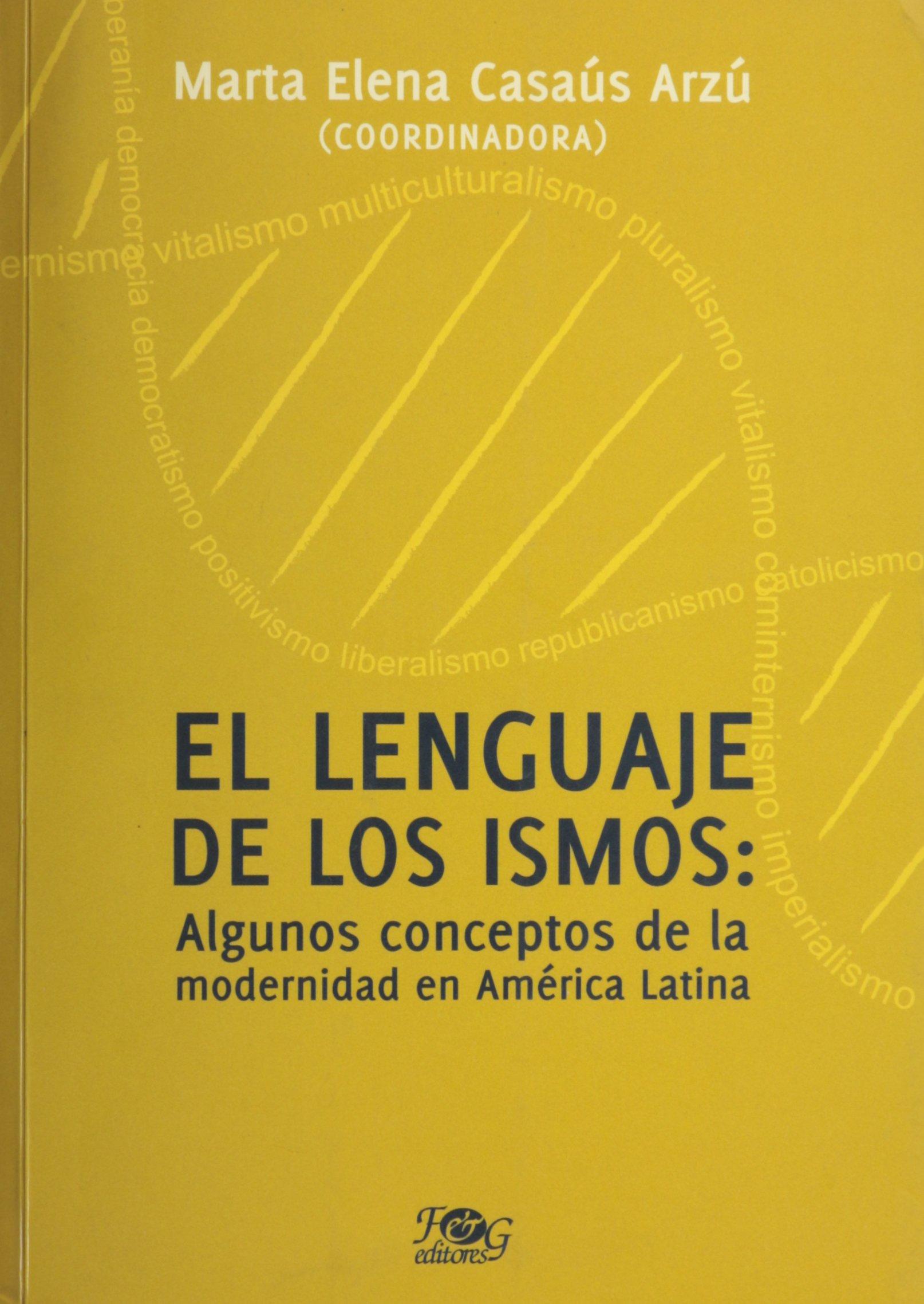 Read Online El lenguaje de los ismos / The Language of Isms: Algunos conceptos de la modernidad en America Latina / Some Concepts of Modernity in Latin America (Spanish Edition) Text fb2 ebook