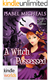 Magic and Mayhem: A Witch Possessed (Kindle Worlds Novella) (Magick & Chaos Book 1)