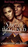 Sphinx Imagined (The Sphinx Warriors Series Book 4)