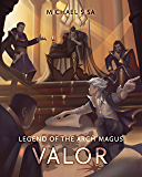 Legend of the Arch Magus: Valor