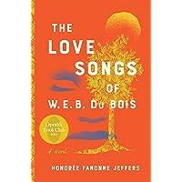 The Love Songs of W.E.B. Du Bois: An Oprah's Book Club Novel