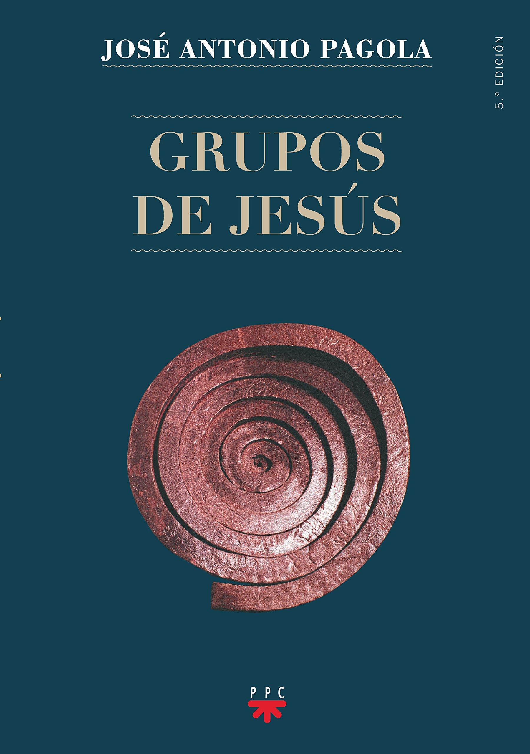 Grupos De Jesús (Biblioteca Pagola): Amazon.es: José Antonio Pagola Elorza:  Libros