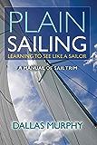 Plain Sailing: The Sail-Trim Manual for New Sailors