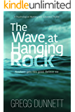 The Wave at Hanging Rock: A psychological thriller with soul... (English Edition)
