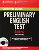 Cambridge Preliminary English Test Extra Student's Book with Answers (PET Practice Tests). Per le Scuole superiori. Con CD-ROM