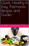 Quick, Healthy & Easy Thermomix Recipes and Guides