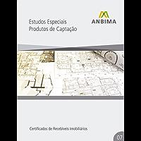 Estudos Especiais: Certificados de Recebíveis Imobiliários: Produtos de Captação