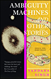 Ambiguity Machines: and Other stories (English Edition)
