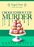 Croquembouche Murder: A Seagrass Sweets Cozy Mystery